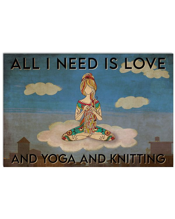 All-I-need-is-love-and-yoga-and-knitting-poster-600x750
