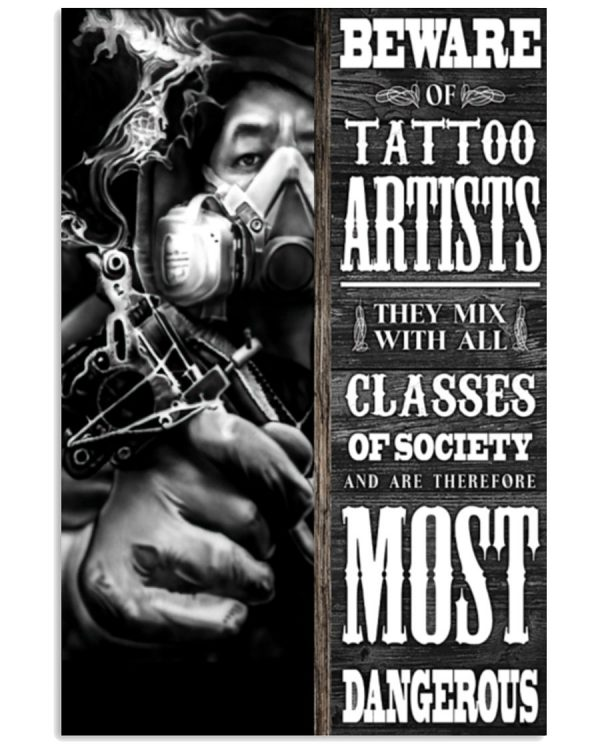 Beware-Of-Tattoo-Artists-They-Mix-With-All-Classes-Of-Society-Poster-600x750