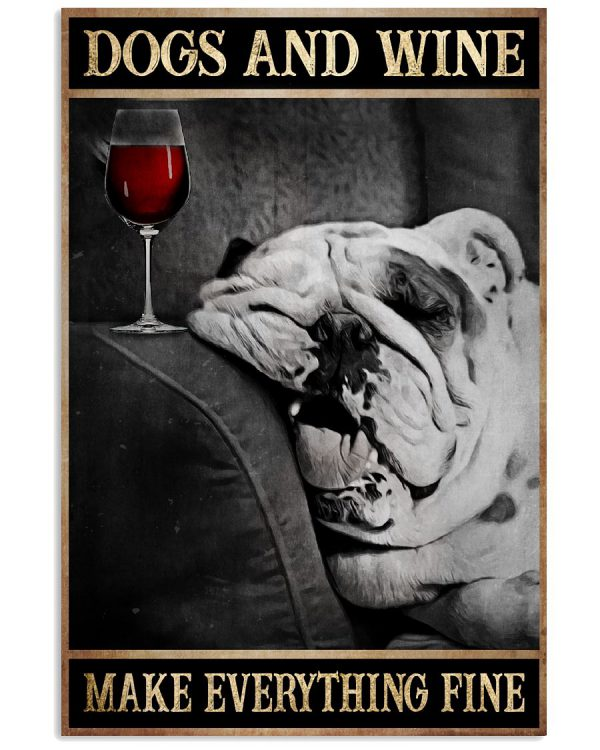 English-Bulldog-Dogs-And-Wine-Make-Everything-Fine-Poster-600x750