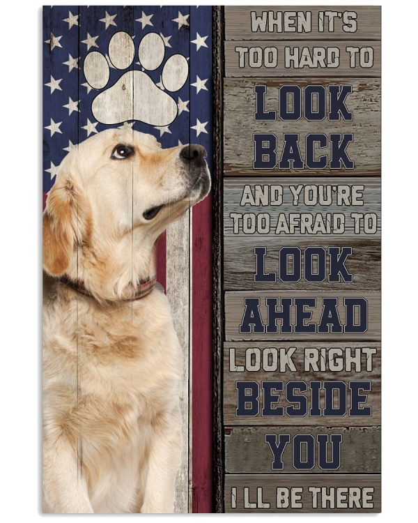 Golden-Retriever-When-Its-too-hard-to-look-back-and-youre-too-afraid-to-look-ahead-poster-600x750