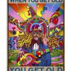 Hippie-You-dont-stop-playing-guitar-when-you-get-old-poster-600x750