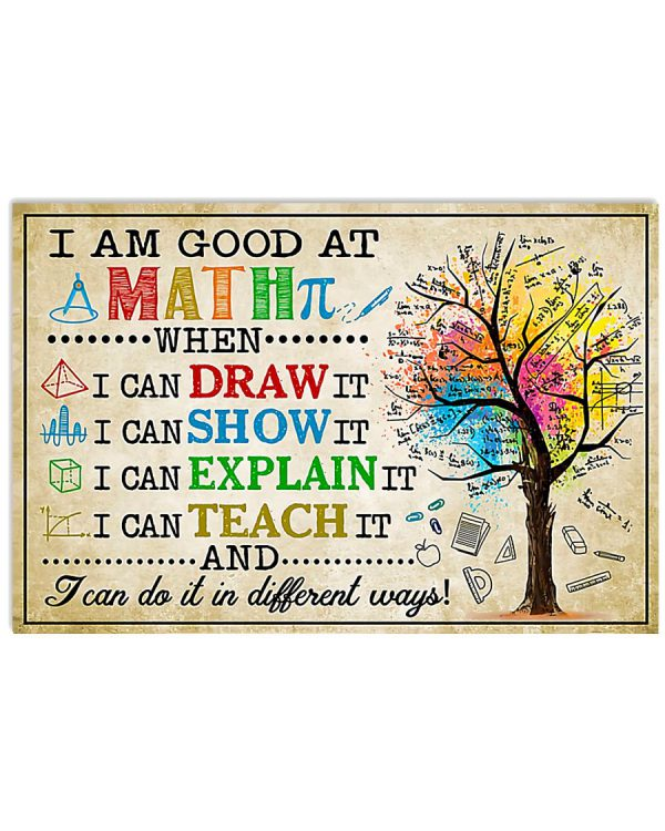 I-am-good-at-Math-when-I-can-draw-it-I-can-show-it-poster-600x750