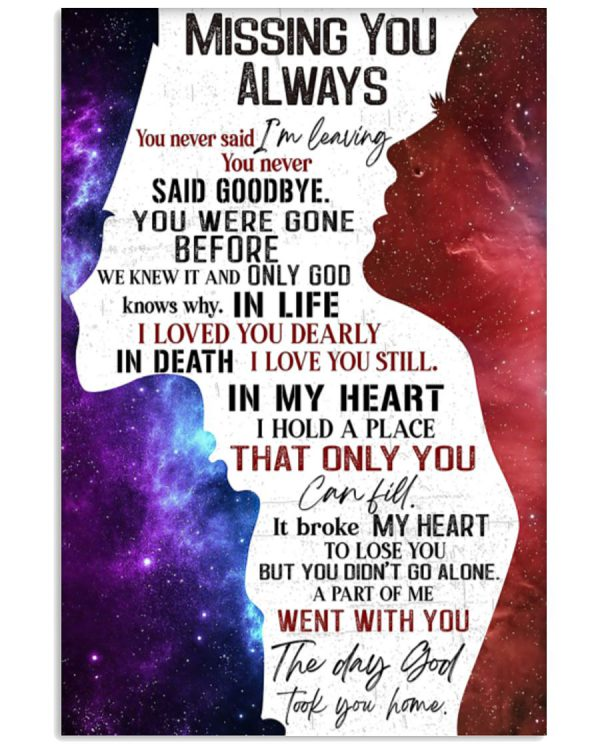Missing-you-always-you-never-said-Im-leaving-you-never-said-goodbye-poster-600x750