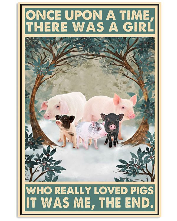 Once-upon-a-time-there-was-a-girl-who-really-loved-Pigs-It-was-me-poster-600x750