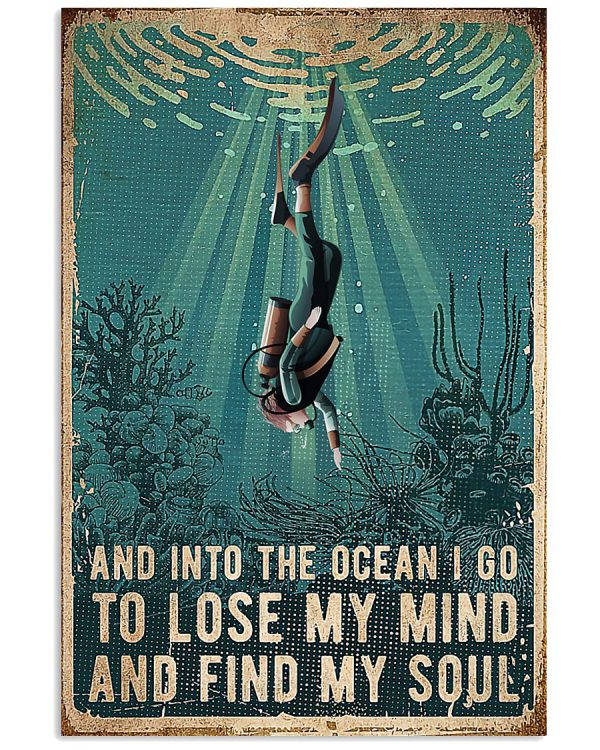 Scuba-Diving-And-Into-The-Ocean-I-Go-To-Lose-My-Mind-And-Find-My-Soul-Poster-600x750