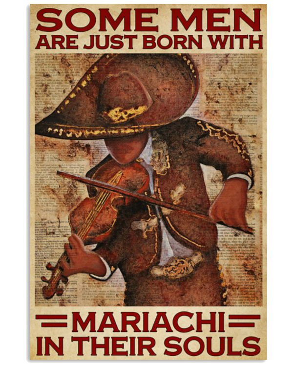 Some-men-are-just-born-with-mariachi-in-their-souls-poster-600x750
