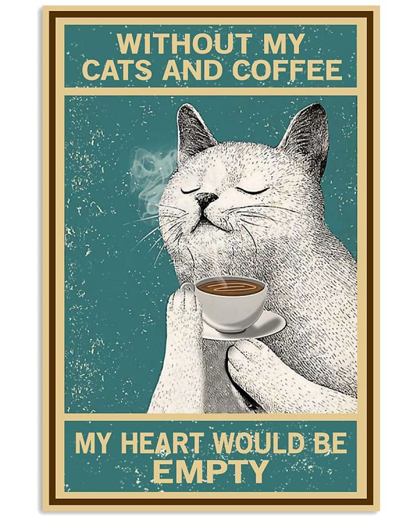 Without-My-Cats-And-Coffee-My-Heart-Would-Be-Empty-Poster-600x750