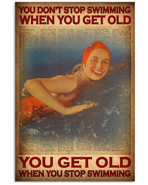 You-dont-stop-swimming-when-you-get-old-you-get-old-when-you-stop-swimming-poster-600x750