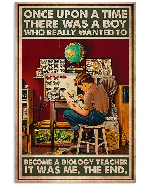 Once-upon-a-time-there-was-a-boy-who-really-wanted-to-become-a-biology-teacher-poster-510x638