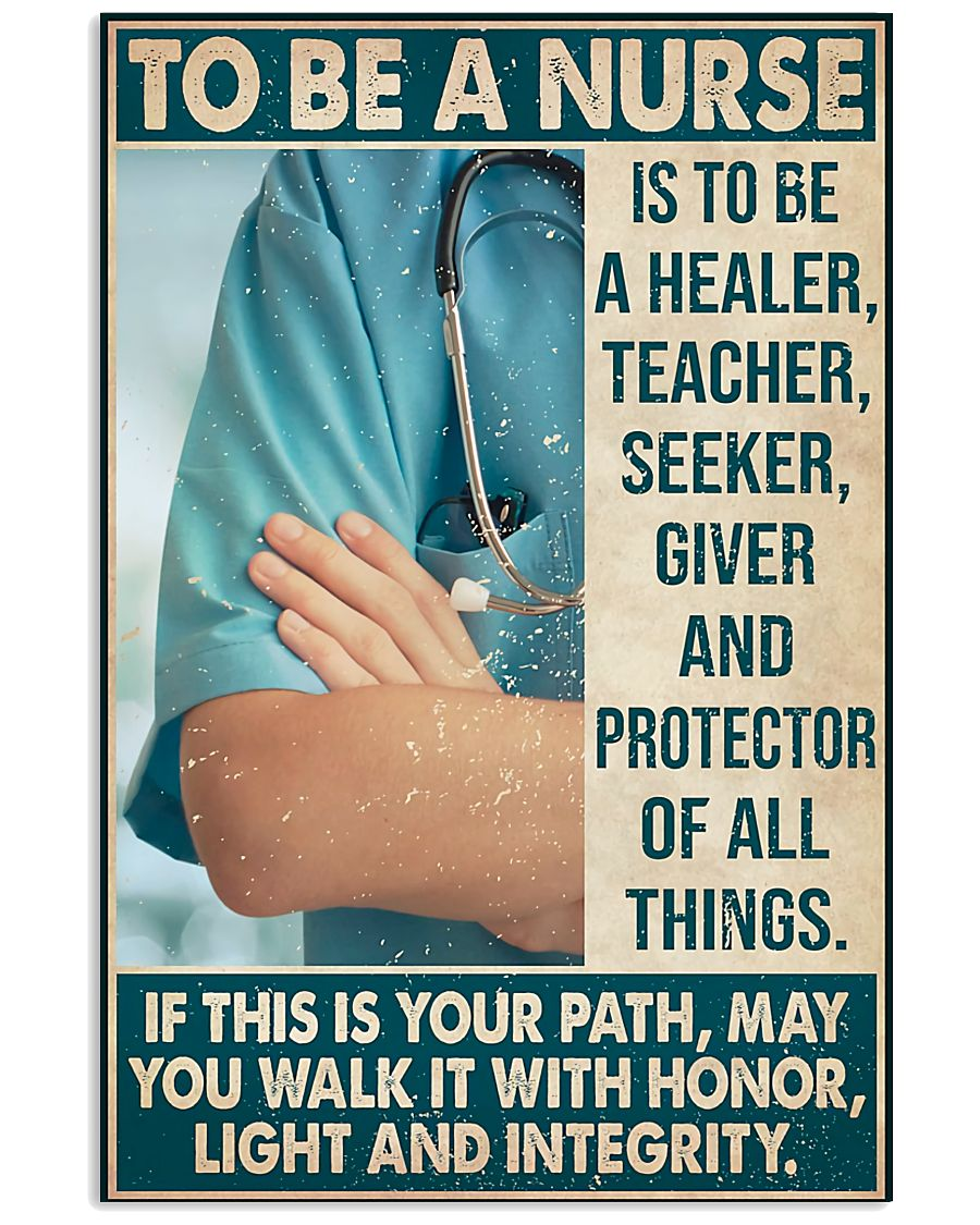 To-Be-A-Nurse-Is-To-Be-A-Healer-Teacher-Seeker-Giver-And-Protector-Poster