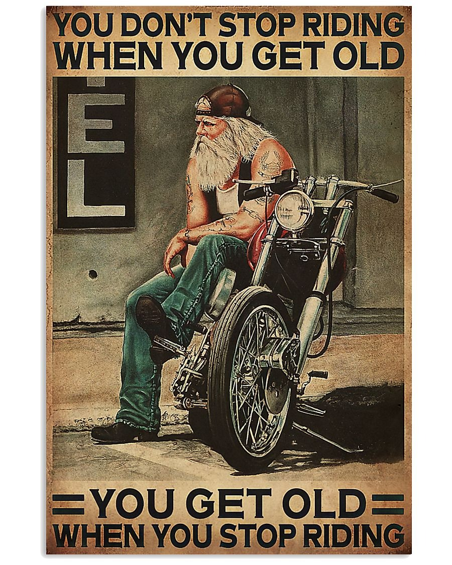 You-dont-stop-riding-when-you-get-old-You-get-old-when-you-stop-riding-poster